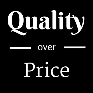 quality over price